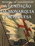 A fundação da monarquia portuguesa