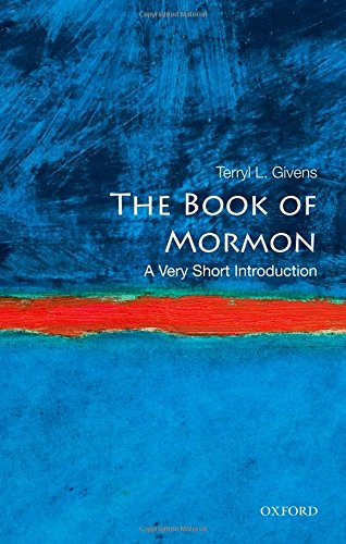 The Book Of Mormon  A Very Short Introduction  Very Short Introductions