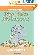 #8: Pigs Make Me Sneeze! (An Elephant and Piggie Book)