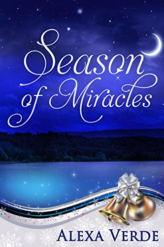 Season of Miracles: Sweet, Clean, and Heartwarming Christian Romance (Rios Azules Christmas Book 1) by [Verde, Alexa]