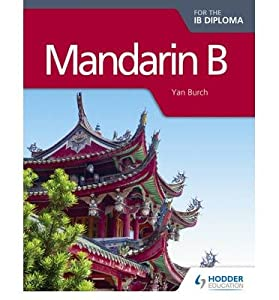 [(Mandarin B for the IB Diploma)] [Author: Yan Burch] published on (December, 2014)