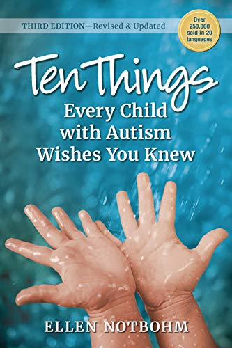 Ten Things Every Child with Autism Wishes You Knew, 3rd Edition: Revised and Updated (Best Schools For High Functioning Autism)