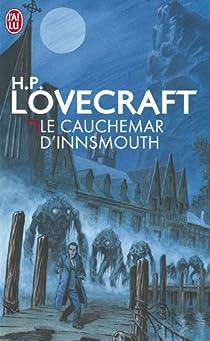 Le Cauchemar d'Innsmouth et autres nouvelles par Lovecraft