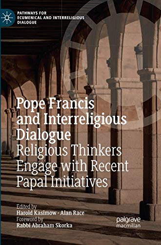 Pope Francis and Interreligious Dialogue: Religious Thinkers Engage with Recent Papal Initiatives (Pathways for Ecumenical and Interreligious Dialogue) by Palgrave Macmillan