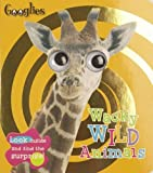Googlies: Wacky Wild Animals, Joanna Bicknell, 1846104874