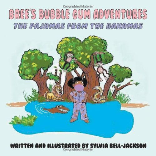 Bree's Bubble Gum Adventures: The Pajamas from the Bahamas (Bubbles Bree)