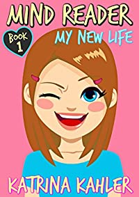 Mind Reader - Book 1: My New Life by Katrina Kahler ebook deal