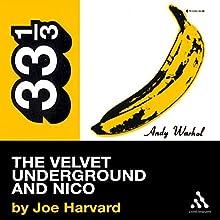 The Velvet Underground's The Velvet Underground and Nico (33 1/3 Series) Audiobook by Joe Harvard Narrated by Marc Vietor