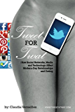 TWEET for TWAT: How Social Networks, Media and Technology Affect Modern-Day Relationships and Dating