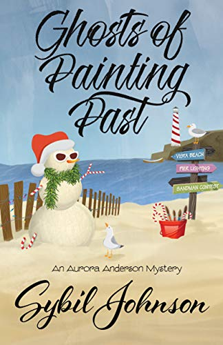 Ghosts of Painting Past (An Aurora Anderson Mystery Book 5) (Christmas Suggestions Book Club)