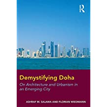 Demystifying Doha: On Architecture and Urbanism in an Emerging City