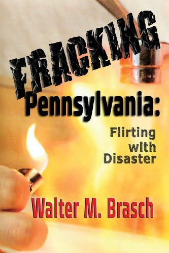 Book: Fracking Pennsylvania - Flirting with Disaster by Walter M. Brasch