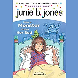 Junie B. Jones Has a Monster Under Her Bed, Book 8