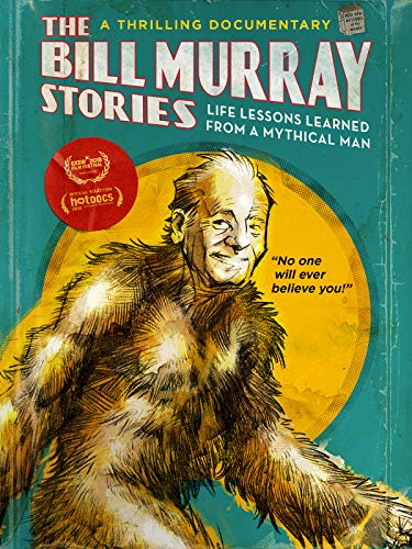 (The Bill Murray Stories: Life Lessons Learned From a Mythical Man)