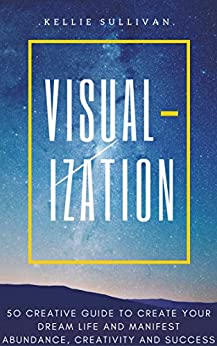 Visualization Creative Manifest Abundance Creativity ebook