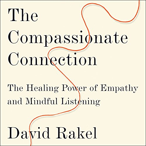 The Compassionate Connection: The Healing Power of Empathy and Mindful Listening by HighBridge Audio