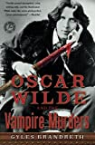 Image of Oscar Wilde and the Vampire Murders: A Mystery (Oscar Wilde Murder Mystery Series)