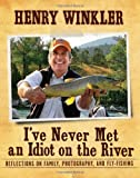 I've Never Met an Idiot on the River, Henry Winkler, 1608870200