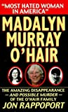 Madalyn Murray O'Hair: Most Hated Woman in America by Jon Rappoport (1998-04-03)