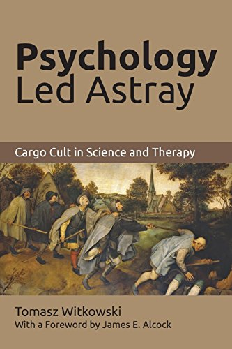 Psychology Led Astray: Cargo Cult in Science and Therapy