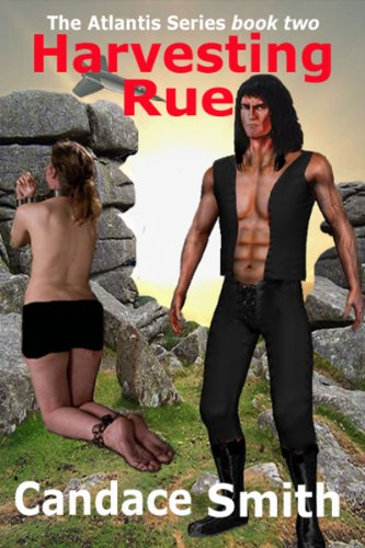 Harvesting Rue (The Atlantis Series Book 2)