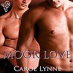 Moor Love   Carol Lynne