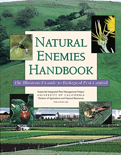 Integrated Pest Control - Natural Enemies Handbook: The Illustrated Guide to Biological Pest Control (Publication)