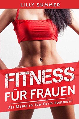 Fitness für Frauen: Als Mama in Top-Form kommen!