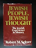 Jewish people, Jewish Thought : The Jewish experience in History, Seltzer, Robert M., 0024089508