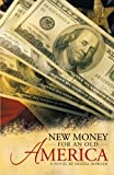 New Money for an Old America, Frieda Dowler, 147596739X