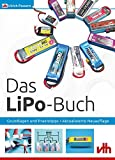 Das LiPo-Buch: Grundlagen und Praxistipps