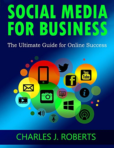 Social Media for Business: The Ultimate Guide for Online Success