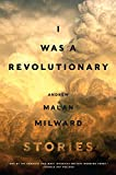Image of I Was a Revolutionary: Stories