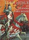 Le Roi Arthur : Les légendes de la Table Ronde par Perham