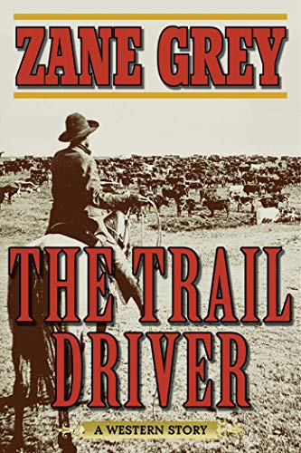 The Trail Driver: A Western Story (Drivers Pioneer)