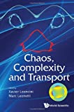 Chaos, Complexity and Transport - Proceedings of the Cct '11, Xavier Leoncini, 9814405639
