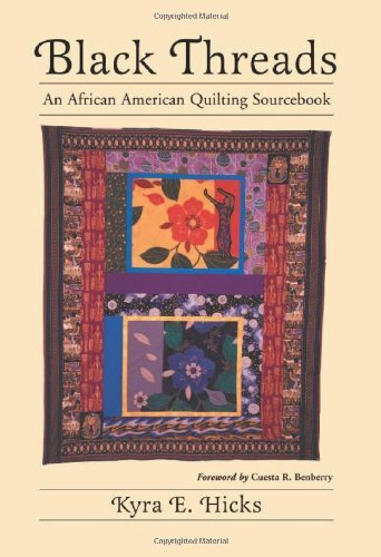 Black Threads : An African American Quilting Sourcebook