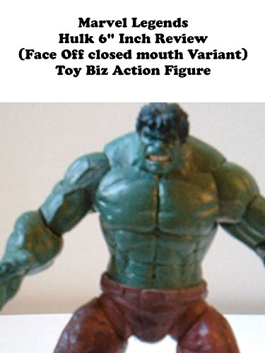 review-marvel-legends-hulk-6-inch-review-face-off-closed-mouth-variant-toy-biz-action-figure