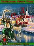 Christmas Story Time: A Christmas Carol