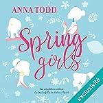 Spring Girls | Anna Todd
