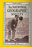 The National Geographic Society 100 Years of Adventure & Discovery
