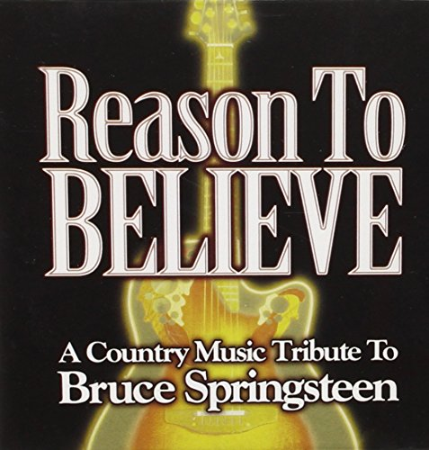 Reason to Believe: Country Music Tribute to Bruce Springsteen by Unknown