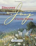 Discover the Joy of Acrylic Painting, Jacqueline Penney, 1581800428