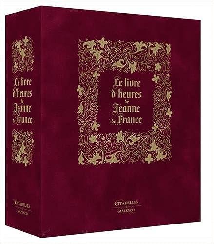 Télécharger en ligne Livres d'heures de Jeanne de France : Manuscrit en fac-similé epub, pdf