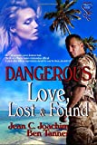 Dangerous Love, Lost and Found, Joachim, Jean C. and Tanner, Ben, 1631054953