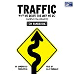 Traffic: Why We Drive the Way We Do (and What It Says About Us)   Tom Vanderbilt