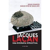 Jacques Lacan. Uma Biografia Intelectual