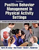 Positive Behavior Management in Physical Activity Settings-3rd Edition with Web Resource 3rd Edition