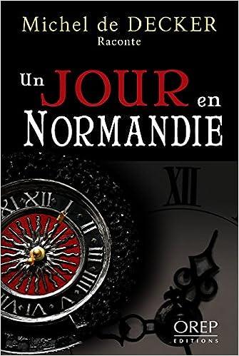 Livres gratuits Un Jour en Normandie Tome 1 pdf epub