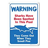 Pool Signs - Sharks Have Been Spotted in This Pool Sign - Pool Rules - Large 10 X 14